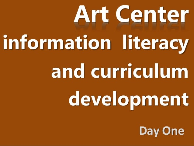 Art Center information literacy and curriculum development Day One