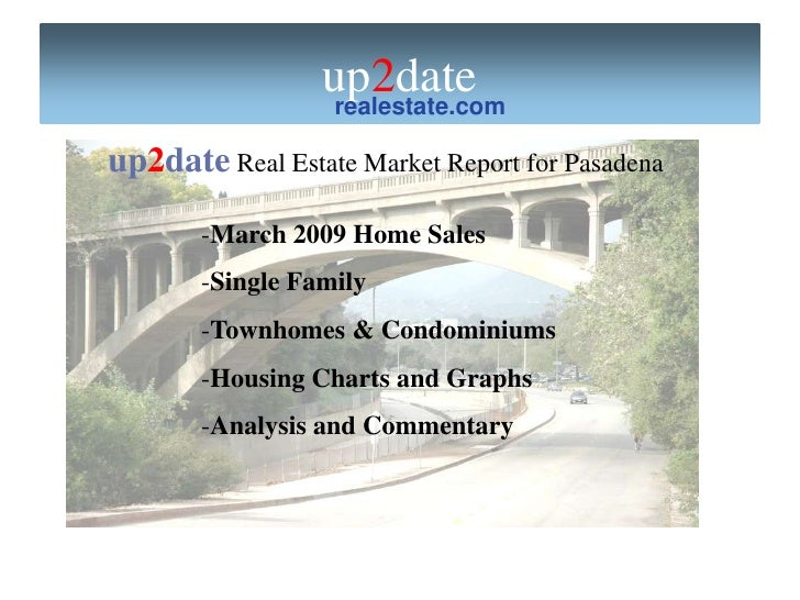 up2date                  realestate.com  up2date Real Estate Market Report for Pasadena         -March 2009 Home Sales    ...