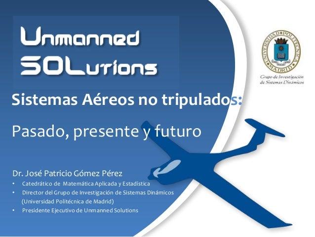 """Diapositivas de la conferencia """"Pasado,presente, futuro UAVs"""""""