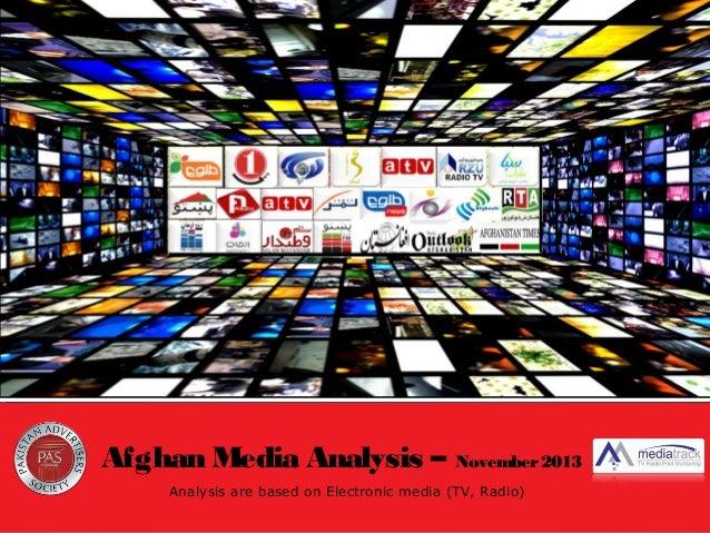 Afghan Media Analysis – November 2013 Analysis are based on Electronic media (TV, Radio)