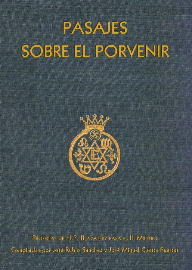 Pasajes sobre el Porvenir es una obra realizada hace más de una década,pero quizá sea este año,2012,cuando cobra más senti...