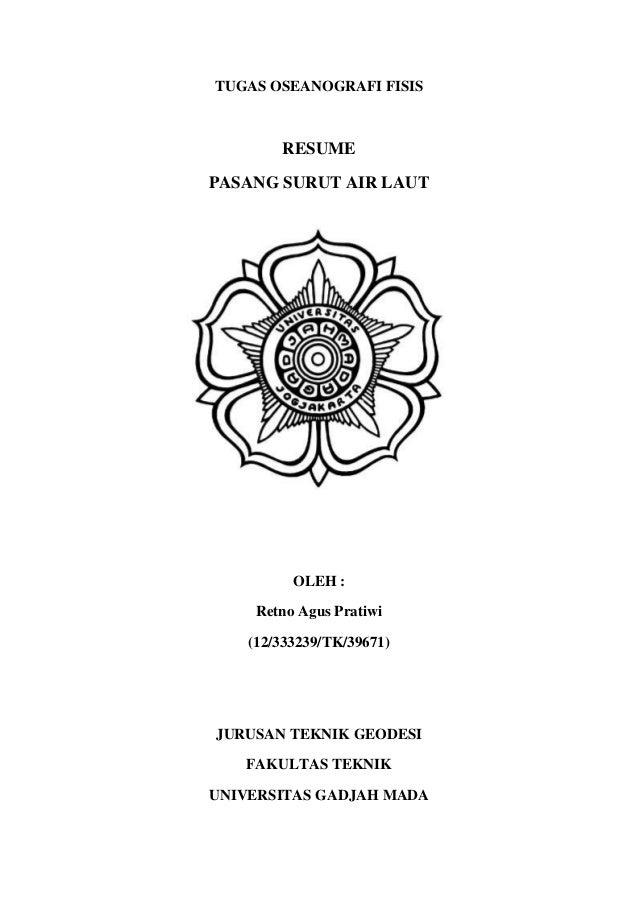 TUGAS OSEANOGRAFI FISIS  RESUME PASANG SURUT AIR LAUT  OLEH : Retno Agus Pratiwi (12/333239/TK/39671)  JURUSAN TEKNIK GEOD...