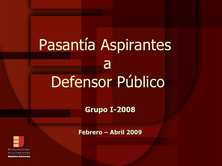 Pasantía Aspirantes  a  Defensor Público   Grupo I-2008 Febrero – Abril 2009