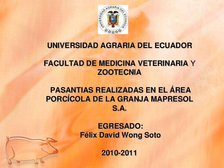 UNIVERSIDAD AGRARIA DEL ECUADORFACULTAD DE MEDICINA VETERINARIA Y           ZOOTECNIA PASANTIAS REALIZADAS EN EL ÁREAPORCÍ...