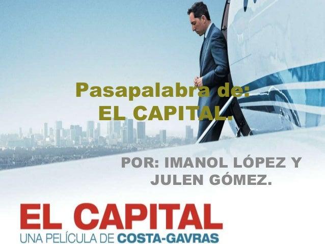 Pasapalabra de: EL CAPITAL. POR: IMANOL LÓPEZ Y JULEN GÓMEZ.