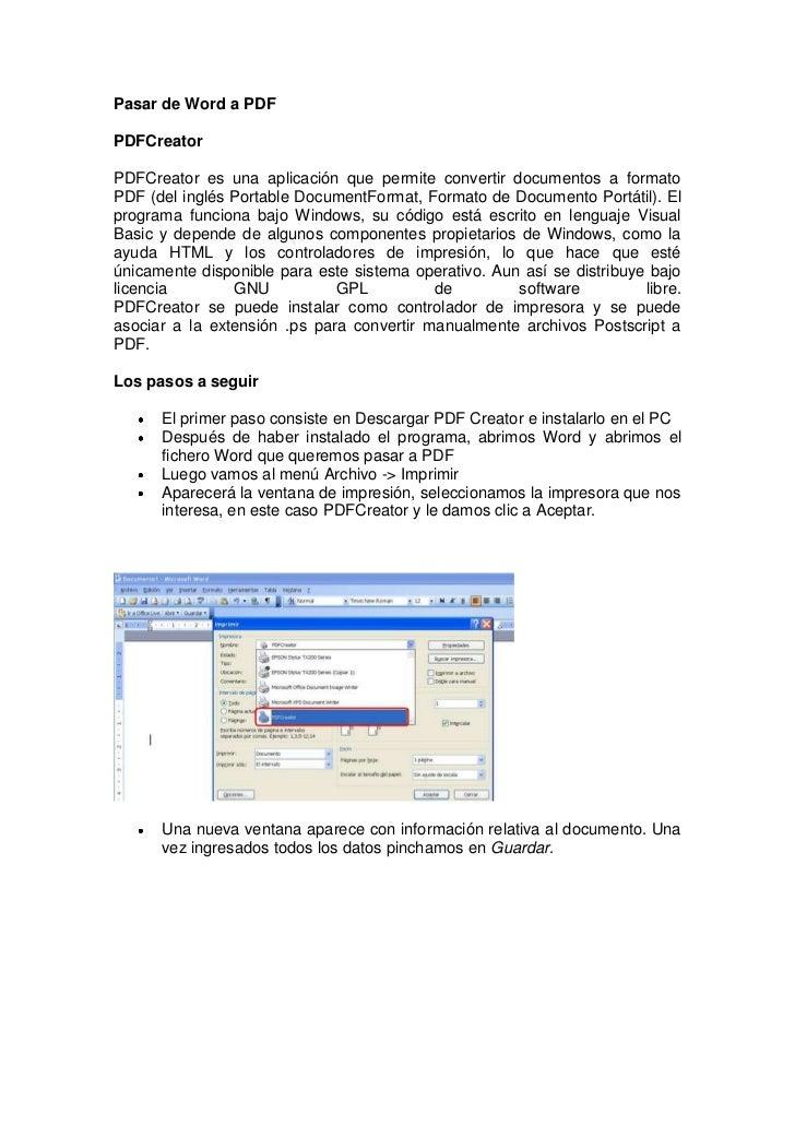 Pasar de Word a PDFPDFCreatorPDFCreator es una aplicación que permite convertir documentos a formatoPDF (del inglés Portab...