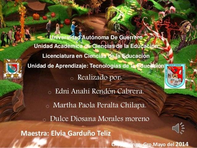 Universidad Autónoma De Guerrero Unidad Académica de Ciencias de la Educación Licenciatura en Ciencias de la Educación Uni...