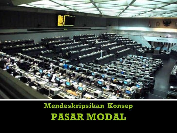 Mendeskripsikan  Konsep PASAR MODAL