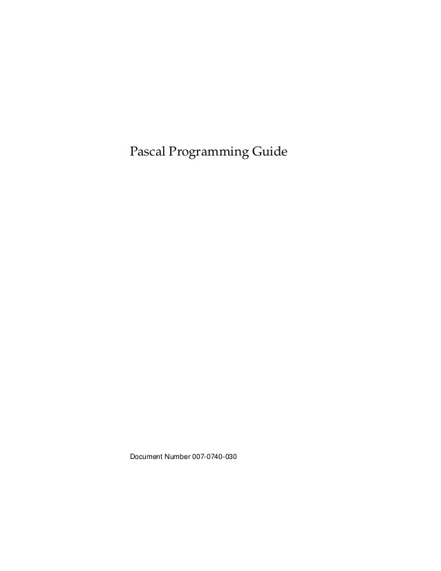 Pascal Programming Guide Document Number 007-0740-030