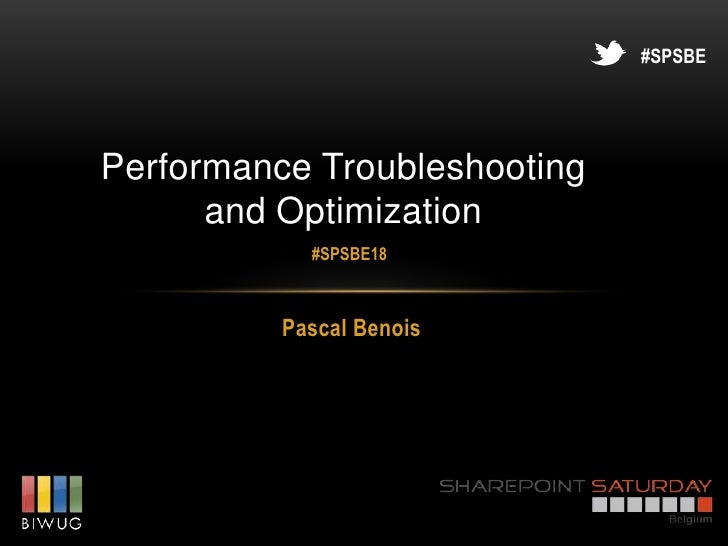 Pascal benois performance_troubleshooting-spsbe18