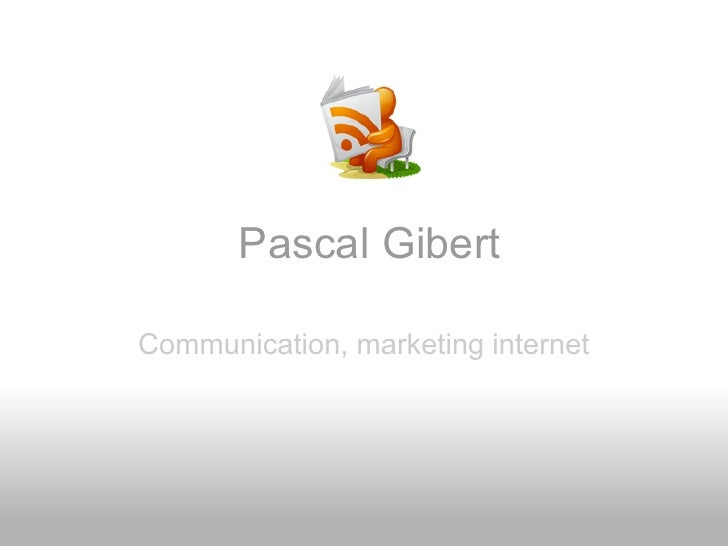 Pascal Gibert  Communication, marketing internet