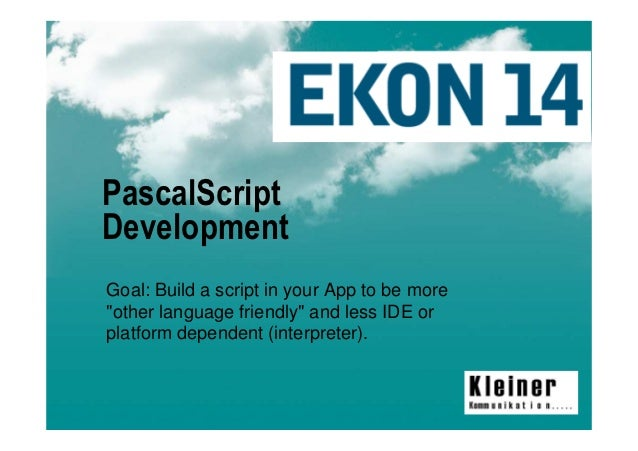 """PascalScriptDevelopmentGoal: Build a script in your App to be more""""other language friendly"""" and less IDE orplatform depend..."""
