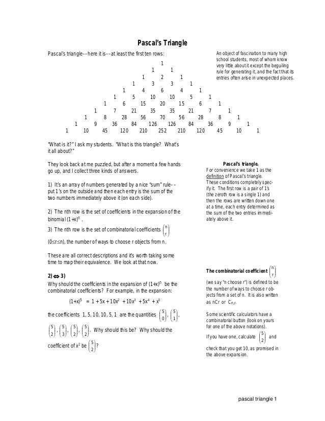 Pascal's TrianglePascal's triangle––here it is––at least the first ten rows:                                      An objec...