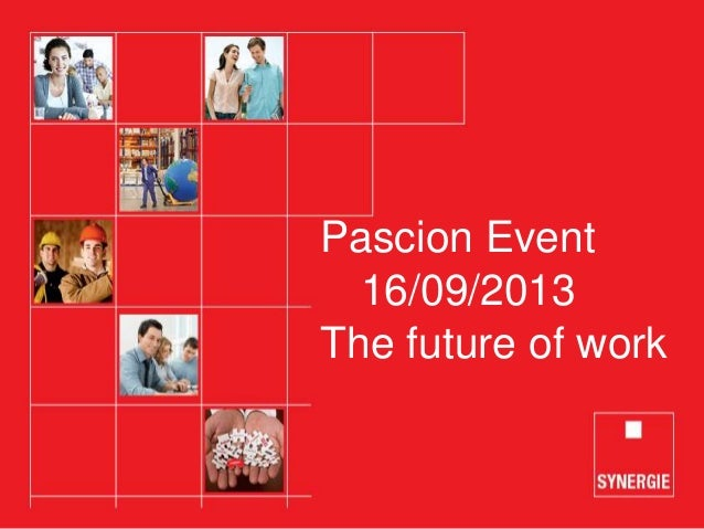 Pascion Event 16/09/2013 The future of work