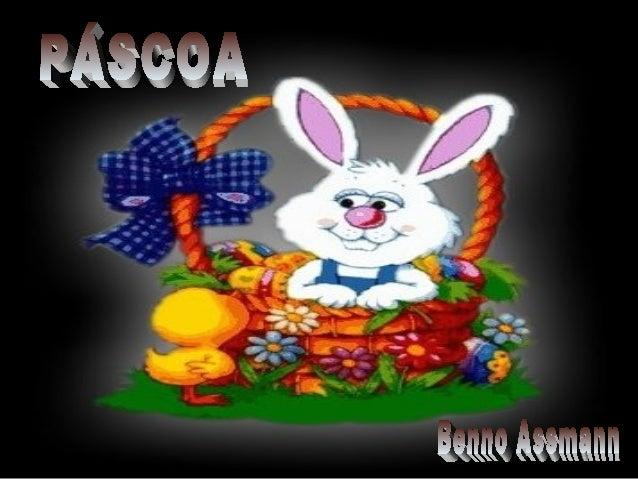 Quando eu era criança não entendia muito bem a Páscoa.Só adorava procurar os ovinhos de chocolate que o coelhinho escondia.