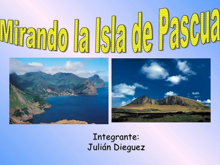 Integrante: Julián Dieguez Mirando la Isla de Pascua