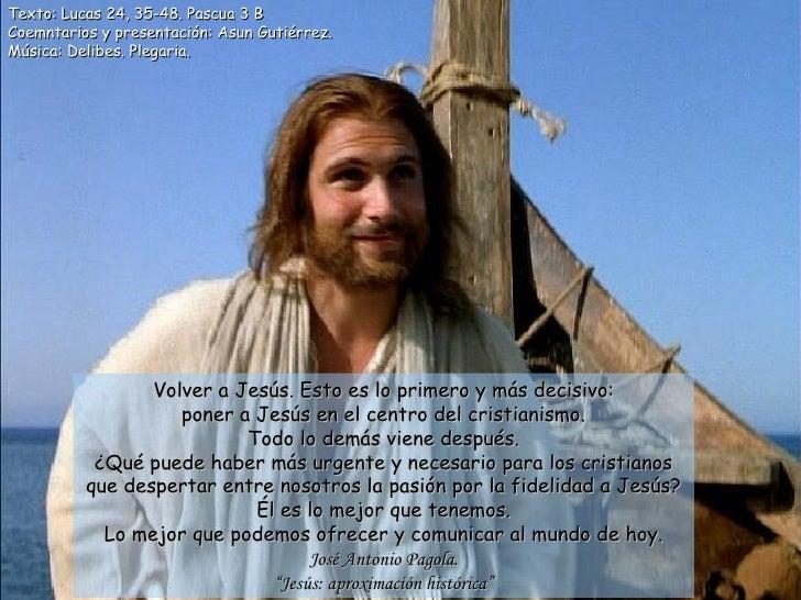 Texto: Lucas 24, 35-48. Pascua 3 BCoemntarios y presentación: Asun Gutiérrez.Música: Delibes. Plegaria.                 Vo...
