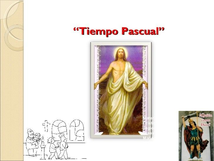 """"""" Tiempo Pascual"""" Material preparado por : María Cristina Huerta Sabatés ,legionaria de María del Praesidium """"Estrella d..."""