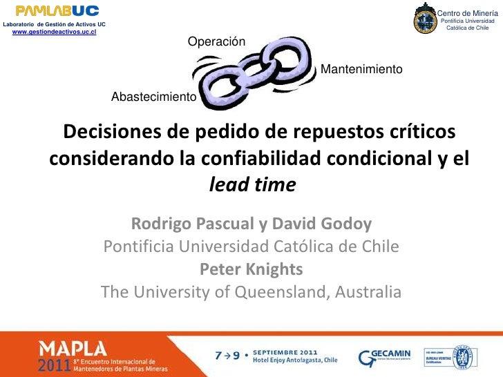 Operación<br />Mantenimiento<br />Abastecimiento<br />Decisiones de pedido de repuestos críticos considerando la confiabil...