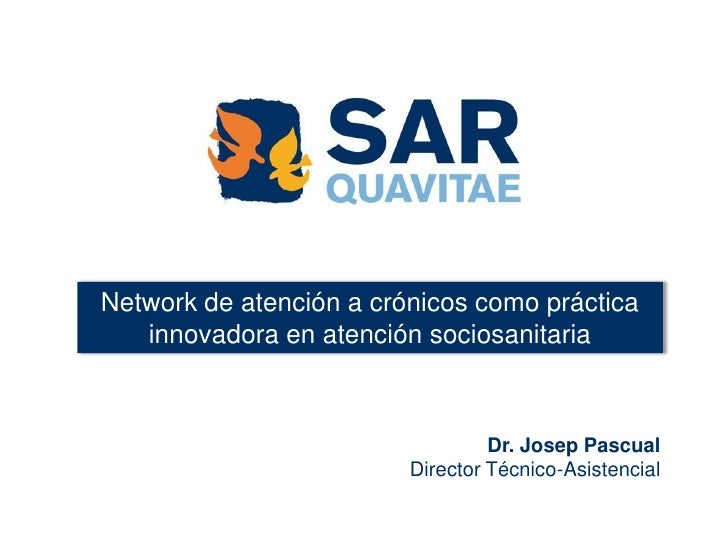 Pascual, Josep - Network de atención a crónicos como práctica innovadora en atención sociosanitaria