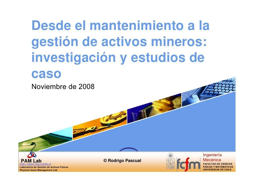 Desde el mantenimiento a la          gestión de activos mineros:          investigación y estudios de          caso       ...