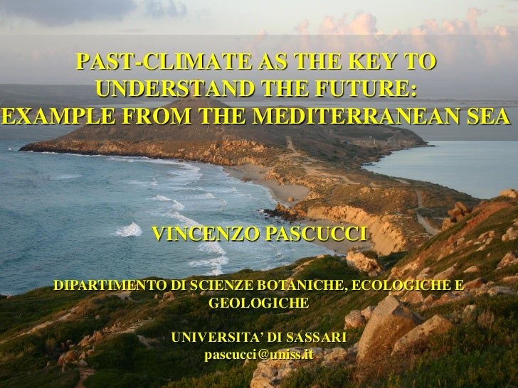 PAST-CLIMATE AS THE KEY TO      UNDERSTAND THE FUTURE:EXAMPLE FROM THE MEDITERRANEAN SEA              VINCENZO PASCUCCI   ...