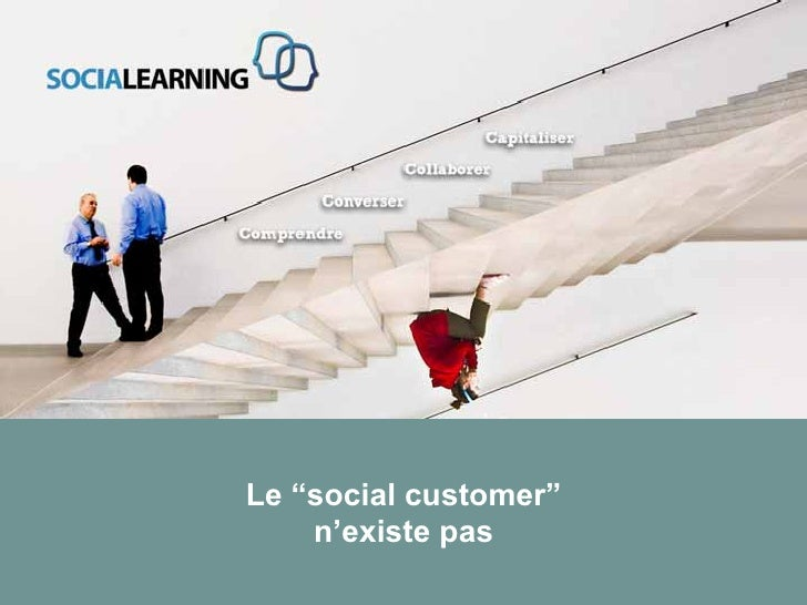"Le ""social customer""                        n'existe pas© SOCIALEARNING |"