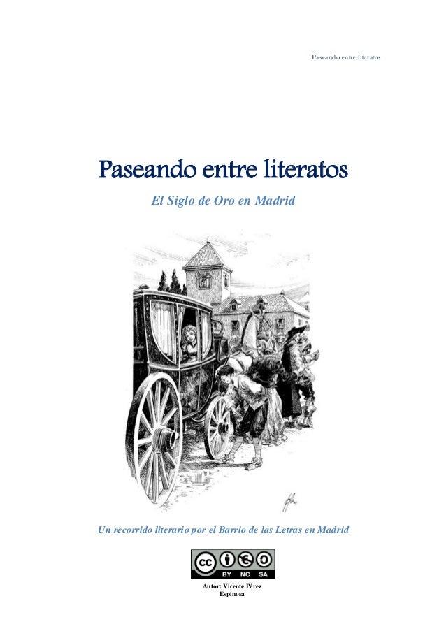 Paseando entre literatos Paseando entre literatos El Siglo de Oro en Madrid Un recorrido literario por el Barrio de las Le...