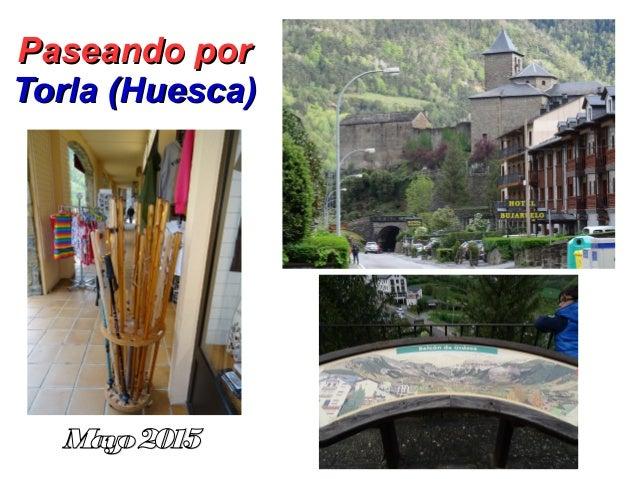 Paseando porPaseando por Torla (Huesca)Torla (Huesca) Mayo2015Mayo2015