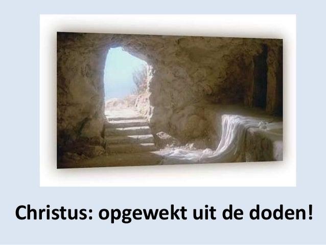Christus: opgewekt uit de doden!