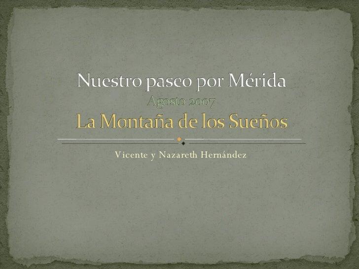 Vicente y Nazareth Hernández