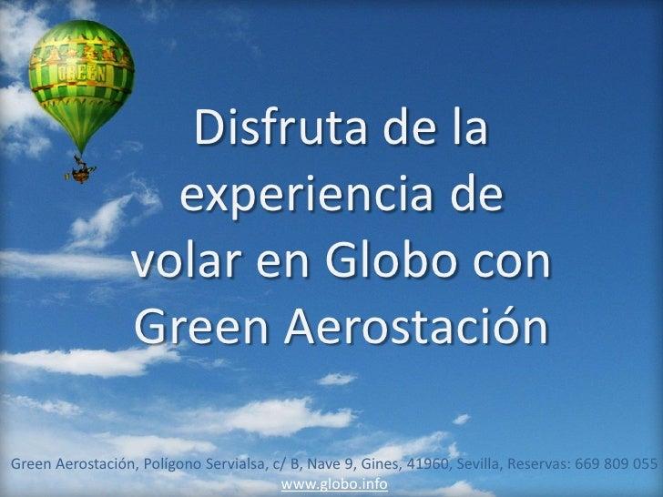Disfruta de la                    experiencia de                  volar en Globo con                  Green AerostaciónGre...