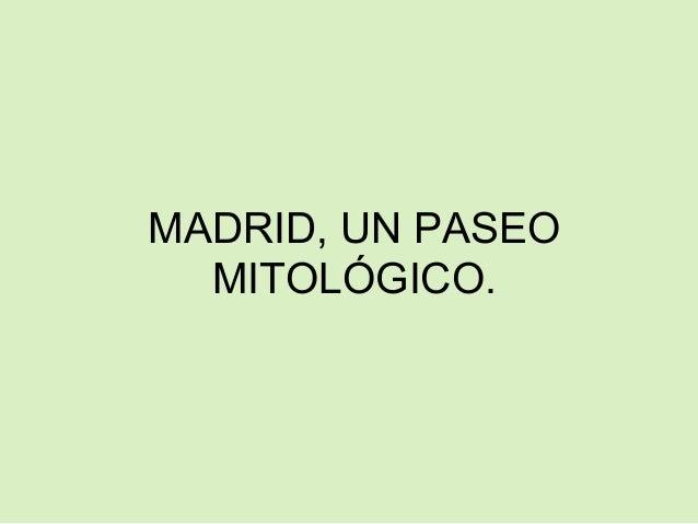 MADRID, UN PASEO MITOLÓGICO.