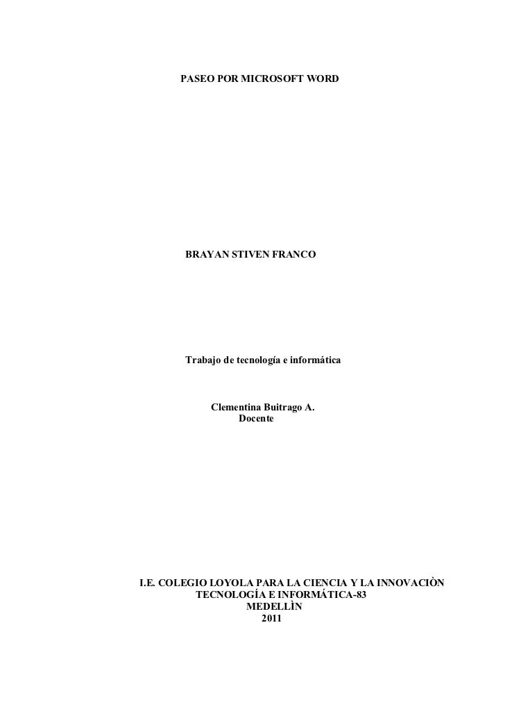 PASEO POR MICROSOFT WORD       BRAYAN STIVEN FRANCO       Trabajo de tecnología e informática            Clementina Buitra...