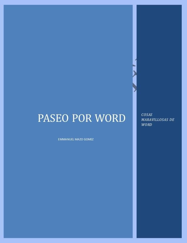 PASEO POR WORD EMMANUEL MAZO GOMEZ COSAS MARAVILLOSAS DE WORD