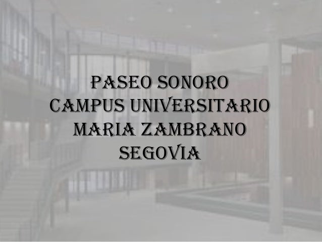 PASEO SONORO CAMPUS UNIVERSITARIO MARIA ZAMBRANO SEGOVIA