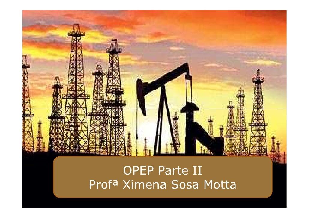 OPEP Parte IIProfª Ximena Sosa Motta