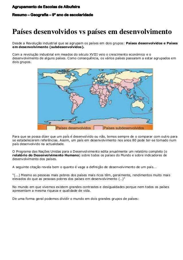 Agrupamento de Escolas de Albufeira Resumo – Geografia – 9º ano de escolaridade  Países desenvolvidos vs países em desenvo...