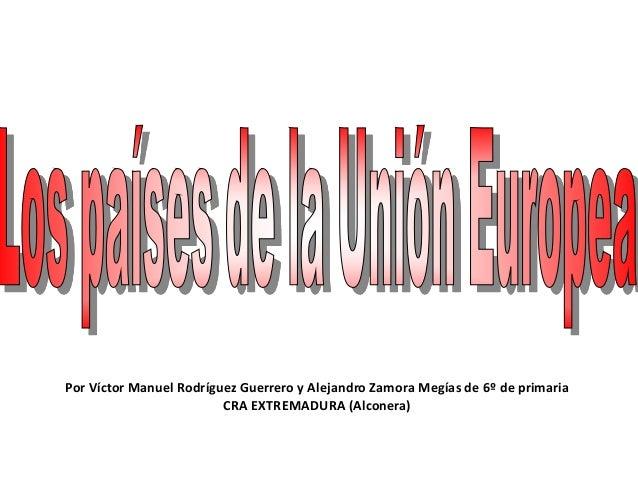 Por Víctor Manuel Rodríguez Guerrero y Alejandro Zamora Megías de 6º de primaria CRA EXTREMADURA (Alconera)