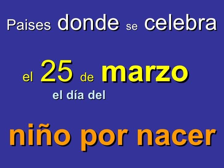 Paises  donde  se  celebra el   25   de   marzo el día del niño por nacer