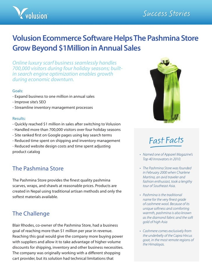 Success StoriesVolusion Ecommerce Software Helps The Pashmina StoreGrow Beyond $1Million in Annual SalesOnline luxury scar...