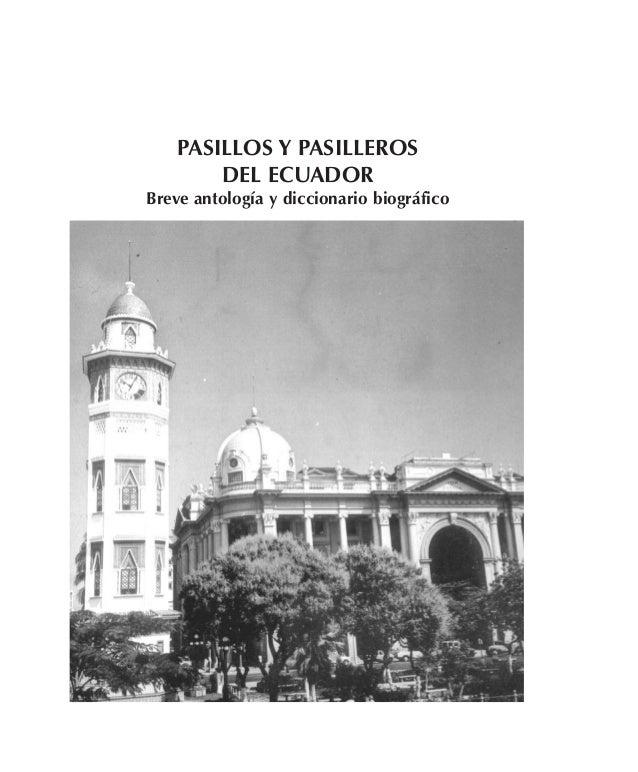 PASILLOS Y PASILLEROS DEL ECUADOR Breve antología y diccionario biográfico