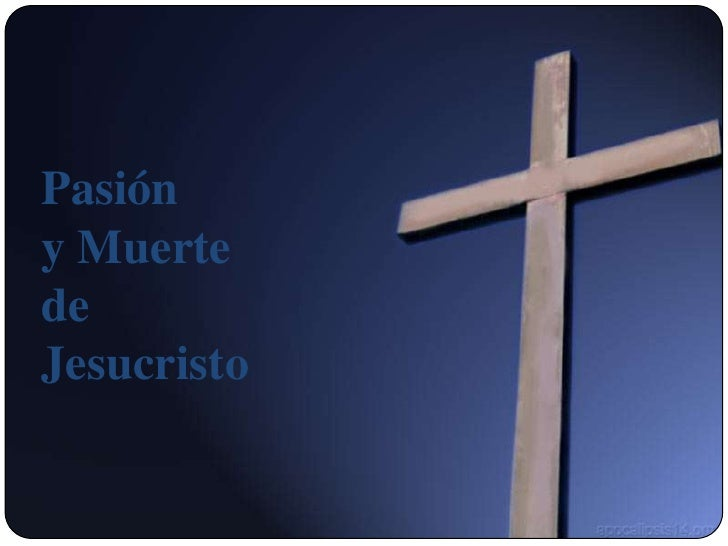 Pasión y muerte de jesucristo
