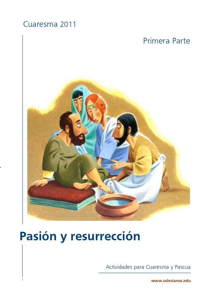 Cuaresma 2011                                    Primera Parteactividades   Pasión y resurrección                      Act...