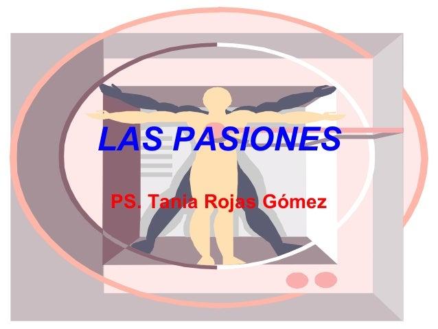 LAS PASIONESPS. Tania Rojas Gómez