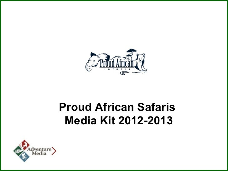 Proud African Safaris Media Kit 2012-2013