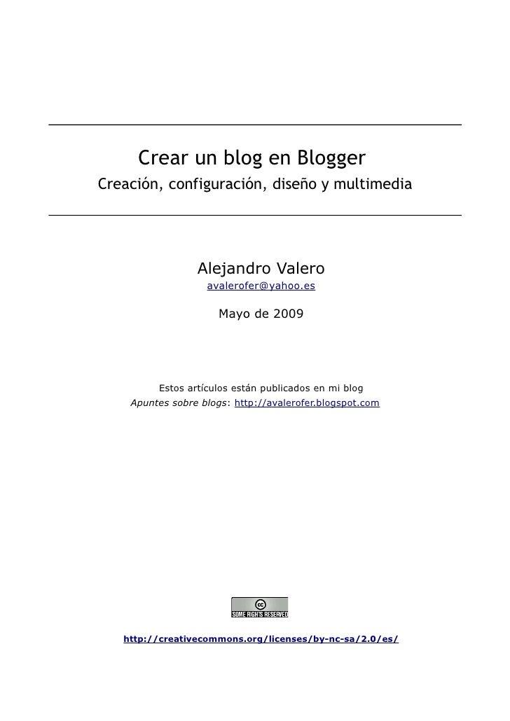 Crear un blog en Blogger Creación, configuración, diseño y multimedia                      Alejandro Valero               ...