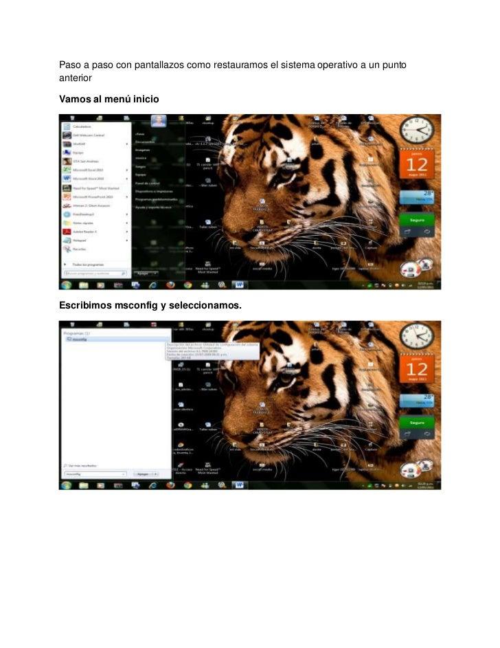 Paso a paso con pantallazos como restauramos el sistema operativo a un punto anterior<br />Vamos al menú inicio<br />Escri...