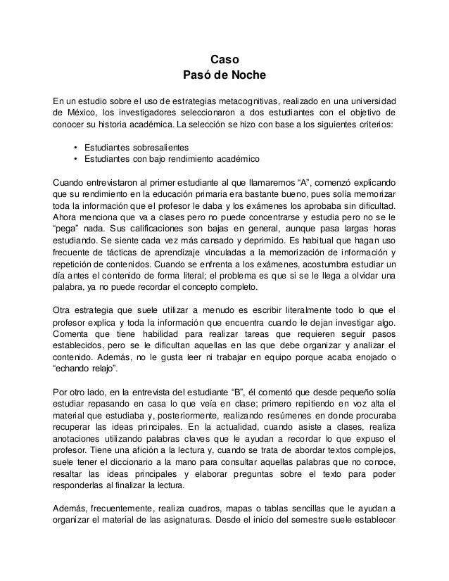 Caso  Pasó de Noche  En un estudio sobre el uso de estrategias metacognitivas, realizado en una universidad  de México, lo...