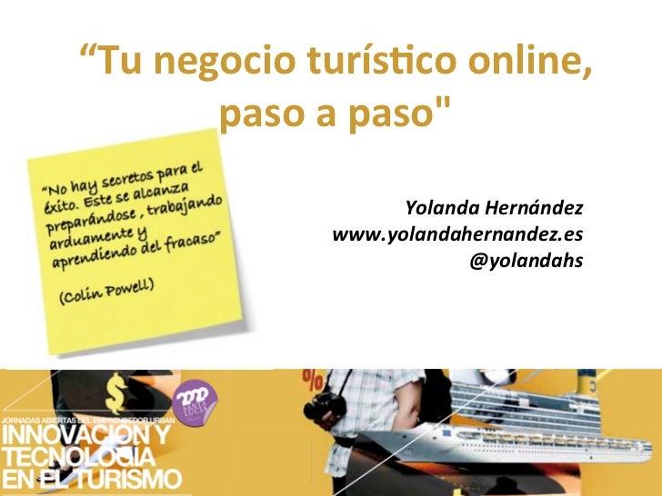 """""""Tu negocio turís/co online,            paso a paso""""                            Yolanda Hernández     ..."""
